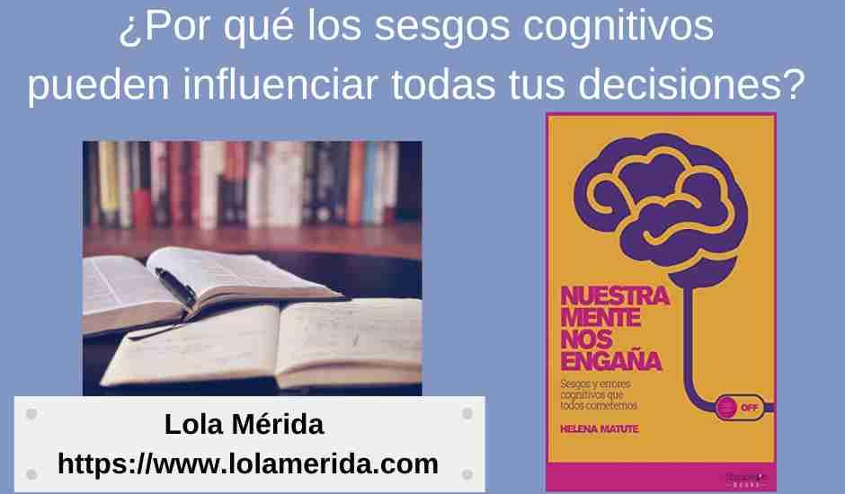 Sesgos cognitivos reseña libro Nuestra mente nos engaña