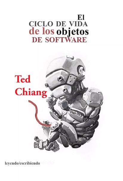 Exhalación Ted Chiang El ciclo de vida de los objetos de software