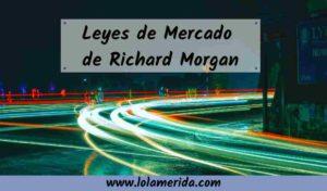 Leyes de mercado de Richard Morgan