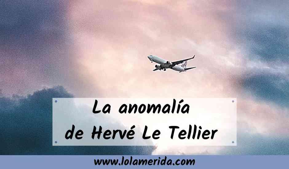 Lee más sobre el artículo La anomalia de Hervé Le Tellier en el Premio Goncourt