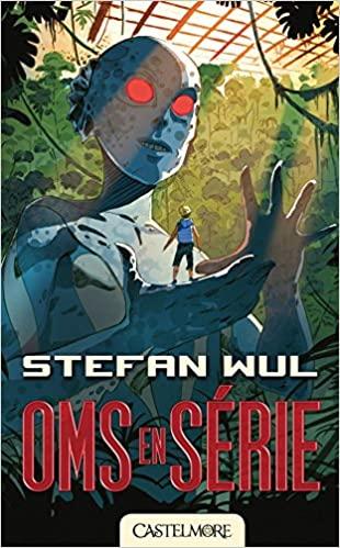 Oms en série de Stefan Wul