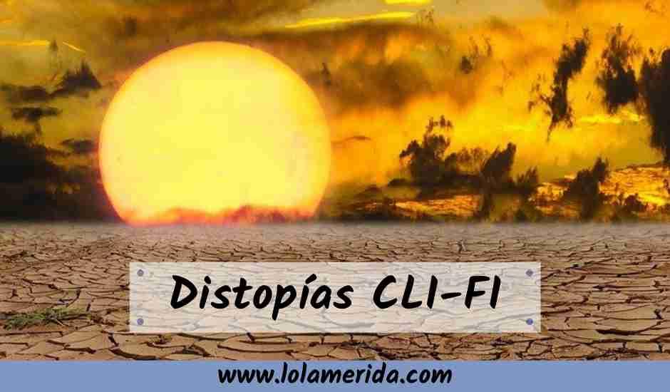 Lee más sobre el artículo Distopías en la Cli-Fi. ¿Qué es la Cli-Fi?