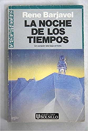 La noche de los tiempos de René Barjavel